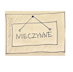 Zdjęcie przdstawia tabliczkę z napisem nieczynne